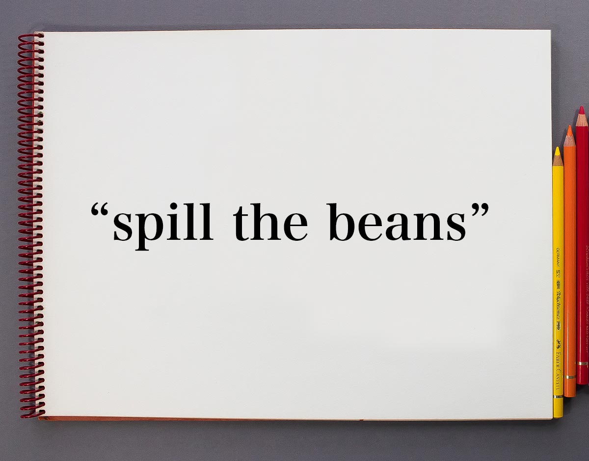「spill the beans」とは?